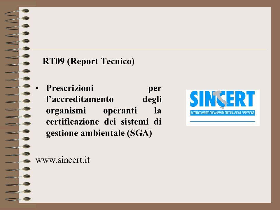 RT09 (Report Tecnico) Prescrizioni per l'accreditamento degli organismi operanti la certificazione dei sistemi di gestione ambientale (SGA)