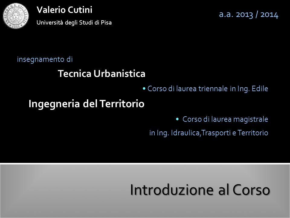 Introduzione al Corso Ingegneria del Territorio Tecnica Urbanistica