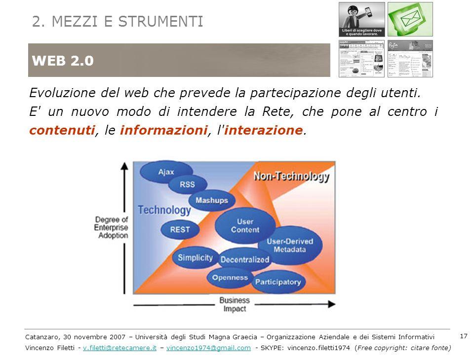 2. MEZZI E STRUMENTIWEB 2.0. Evoluzione del web che prevede la partecipazione degli utenti.