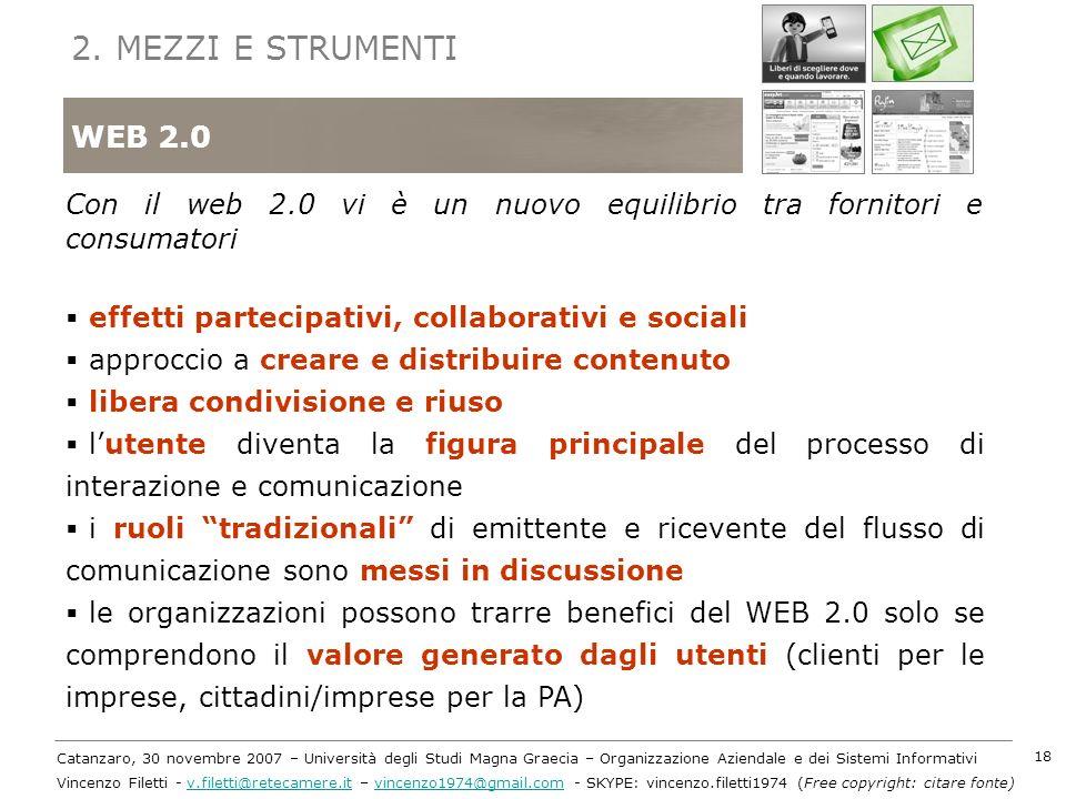 2. MEZZI E STRUMENTIWEB 2.0. Con il web 2.0 vi è un nuovo equilibrio tra fornitori e consumatori. effetti partecipativi, collaborativi e sociali.
