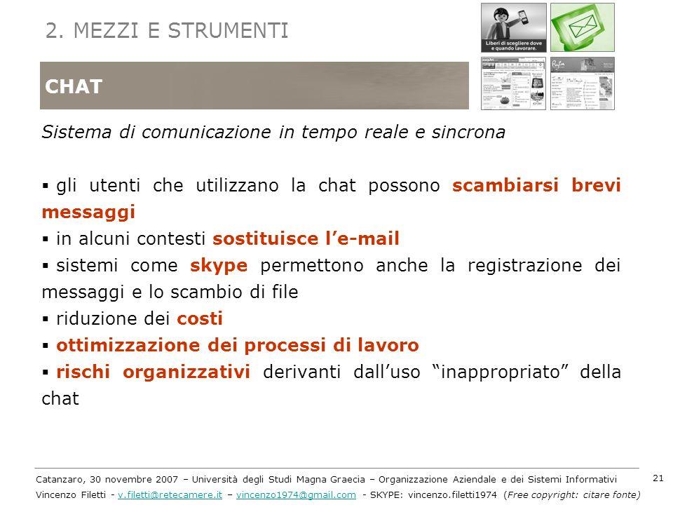 2. MEZZI E STRUMENTI CHAT. Sistema di comunicazione in tempo reale e sincrona. gli utenti che utilizzano la chat possono scambiarsi brevi messaggi.