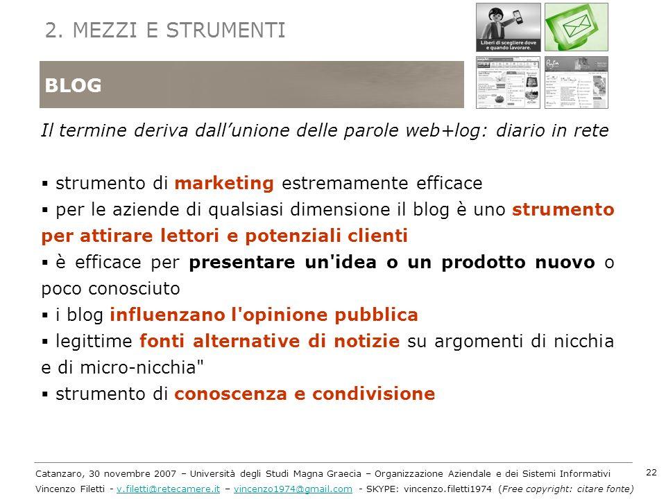 2. MEZZI E STRUMENTI BLOG. Il termine deriva dall'unione delle parole web+log: diario in rete. strumento di marketing estremamente efficace.