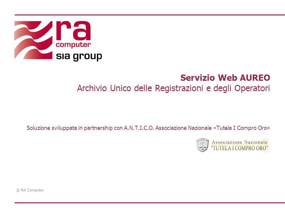 Servizio Web AUREO Archivio Unico delle Registrazioni e degli Operatori Soluzione sviluppata in partnership con A.N.T.I.C.O.