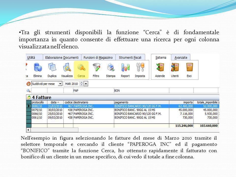 Tra gli strumenti disponibili la funzione Cerca è di fondamentale importanza in quanto consente di effettuare una ricerca per ogni colonna visualizzata nell'elenco.