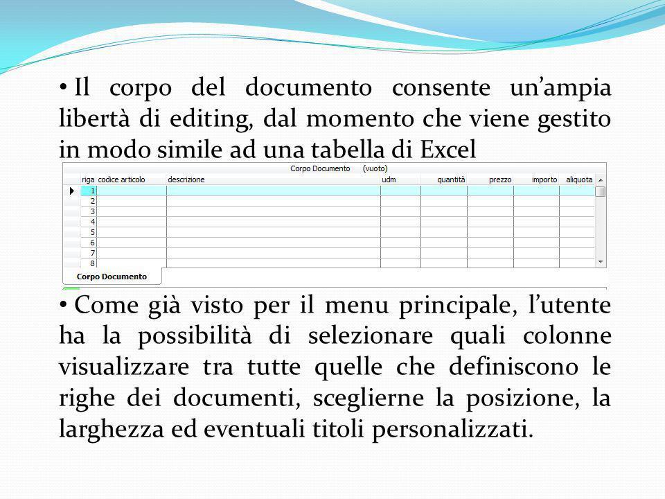 Il corpo del documento consente un'ampia libertà di editing, dal momento che viene gestito in modo simile ad una tabella di Excel