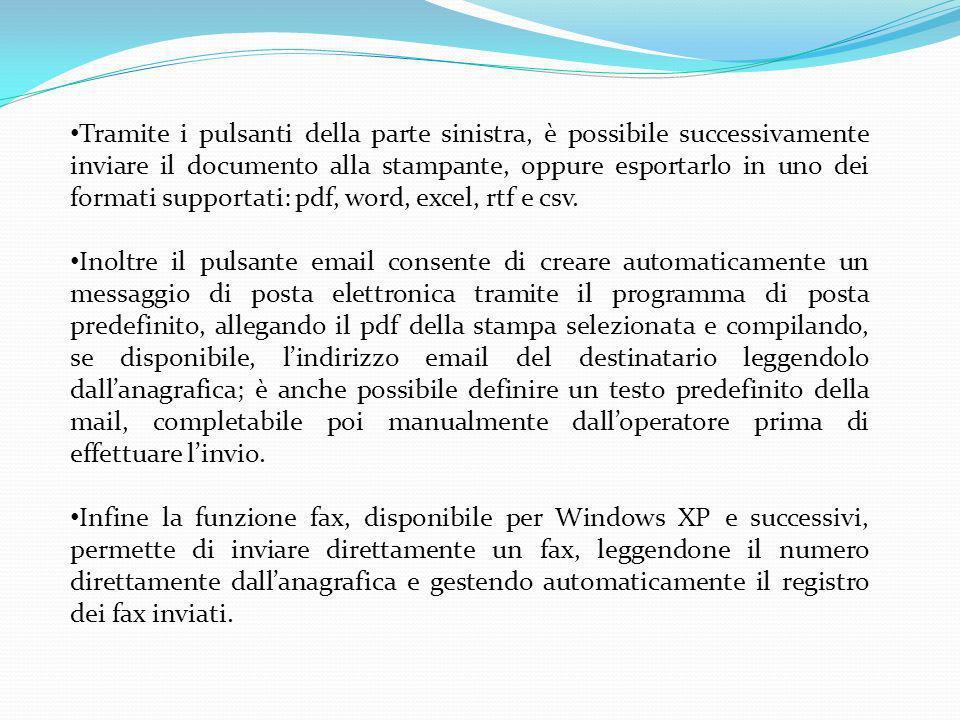 Tramite i pulsanti della parte sinistra, è possibile successivamente inviare il documento alla stampante, oppure esportarlo in uno dei formati supportati: pdf, word, excel, rtf e csv.