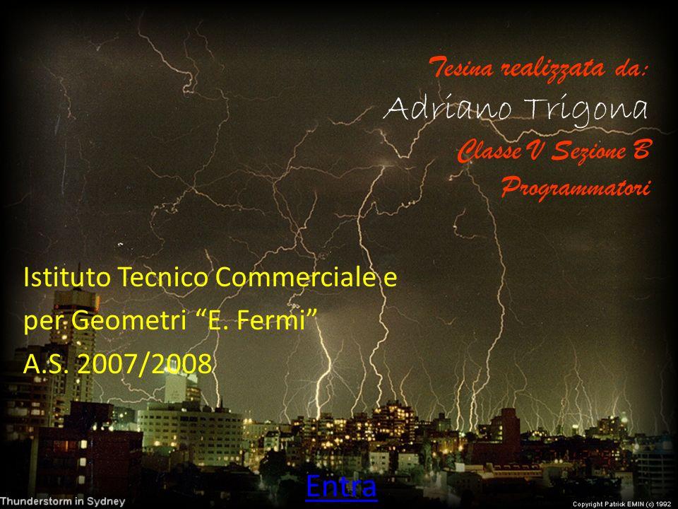 Tesina realizzata da: Adriano Trigona Classe V Sezione B Programmatori