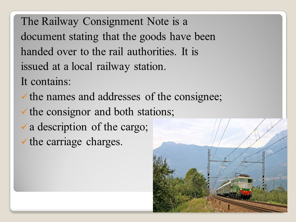 The Railway Consignment Note is a