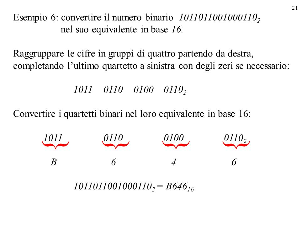 { { { { Esempio 6: convertire il numero binario 10110110010001102