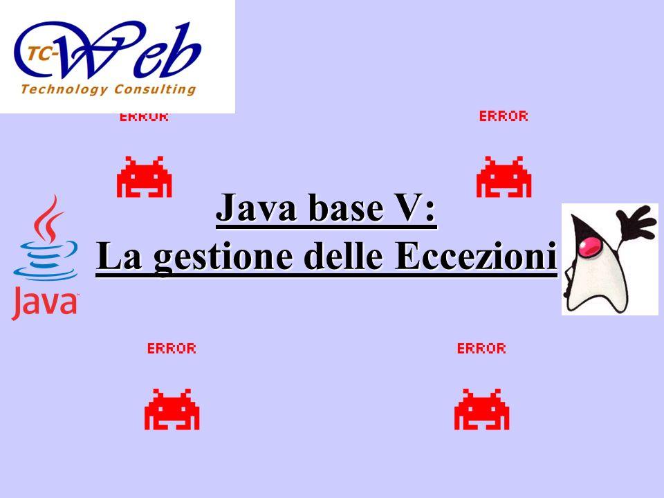 Java base V: La gestione delle Eccezioni