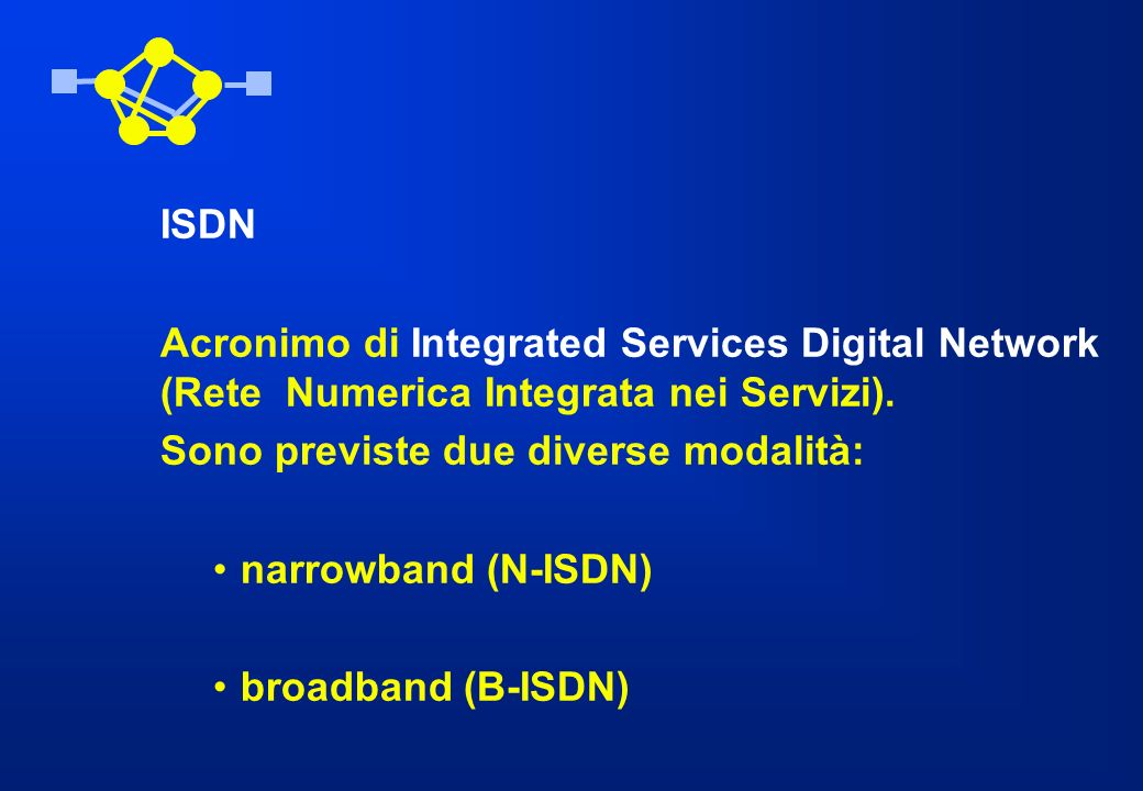 ISDN Acronimo di Integrated Services Digital Network (Rete Numerica Integrata nei Servizi). Sono previste due diverse modalità: