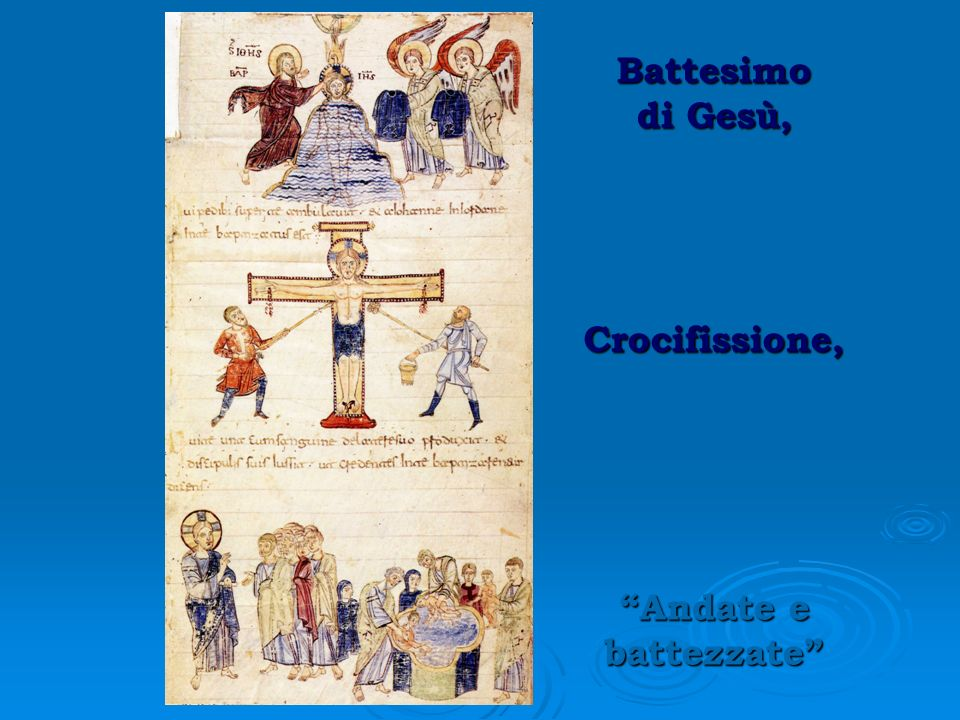 Battesimo di Gesù, Crocifissione, Andate e battezzate