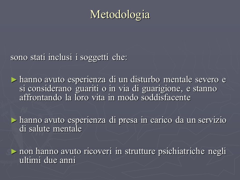 Metodologia sono stati inclusi i soggetti che: