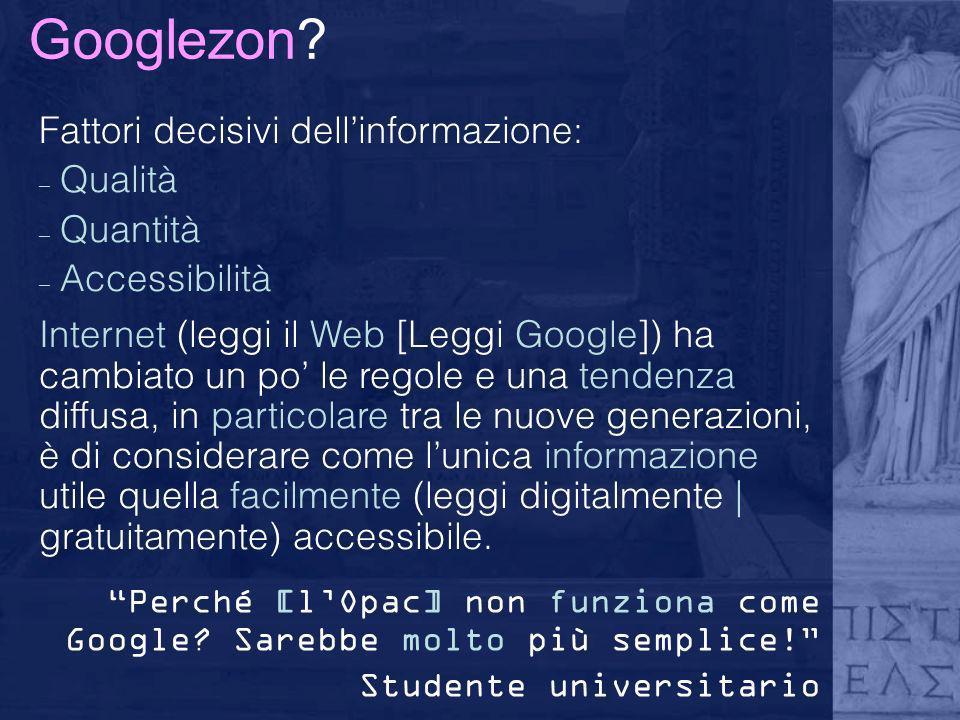 Googlezon Fattori decisivi dell'informazione: Qualità Quantità