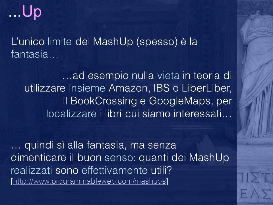 ...Up L'unico limite del MashUp (spesso) è la fantasia…