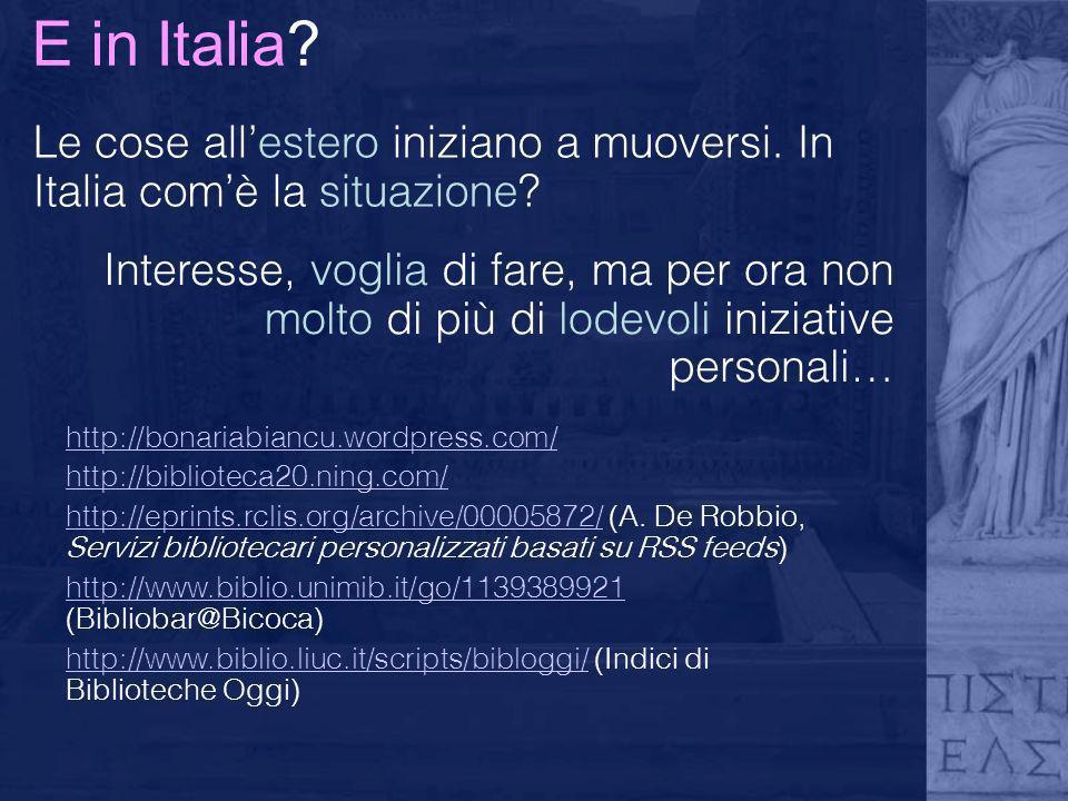 E in Italia Le cose all'estero iniziano a muoversi. In Italia com'è la situazione