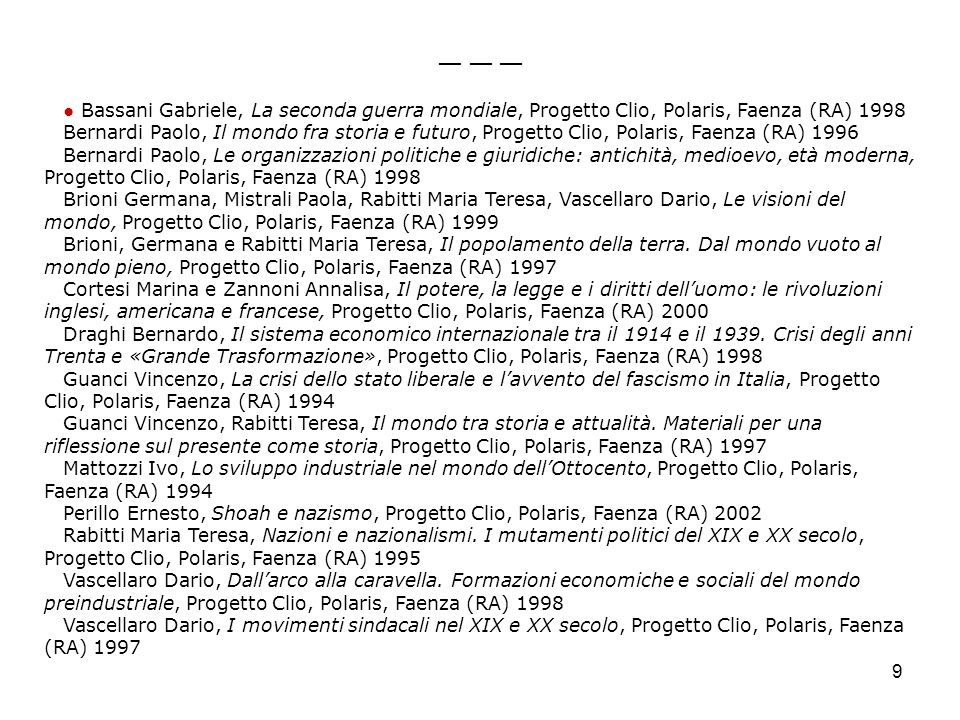 ― ― ― ● Bassani Gabriele, La seconda guerra mondiale, Progetto Clio, Polaris, Faenza (RA) 1998.