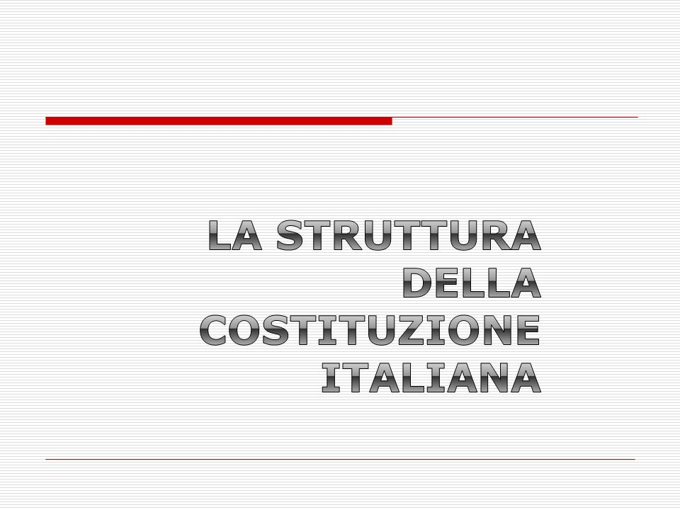 La struttura della costituzione italiana