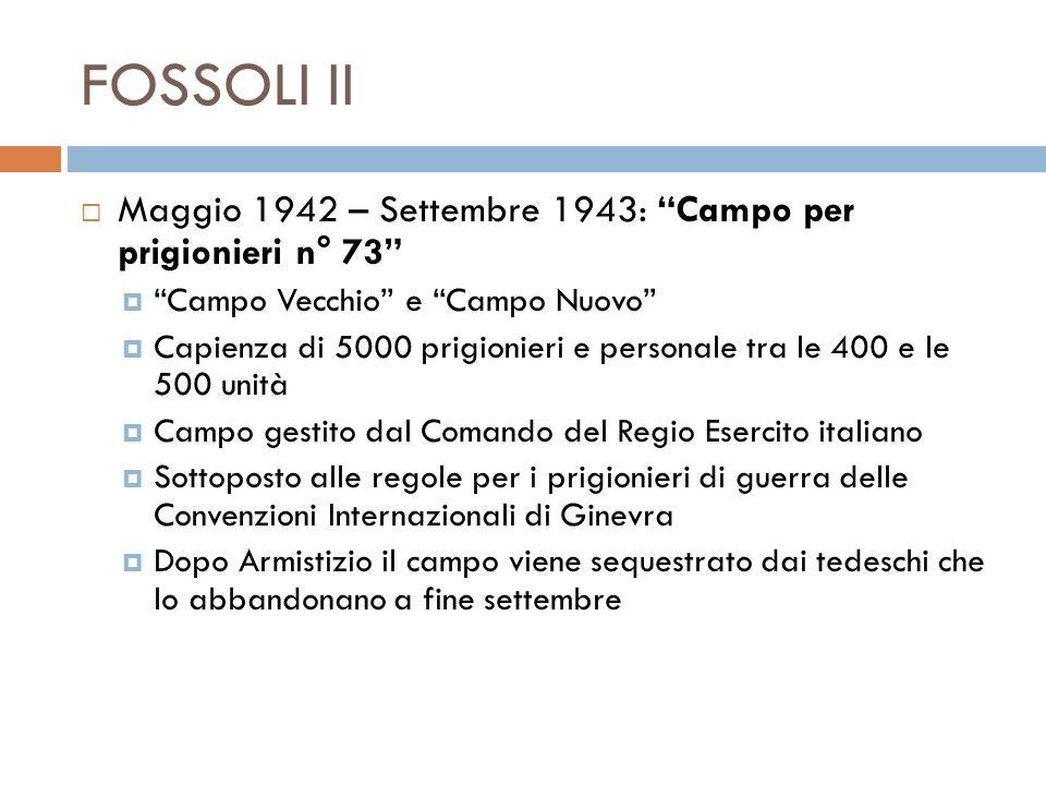 FOSSOLI II Maggio 1942 – Settembre 1943: Campo per prigionieri n° 73