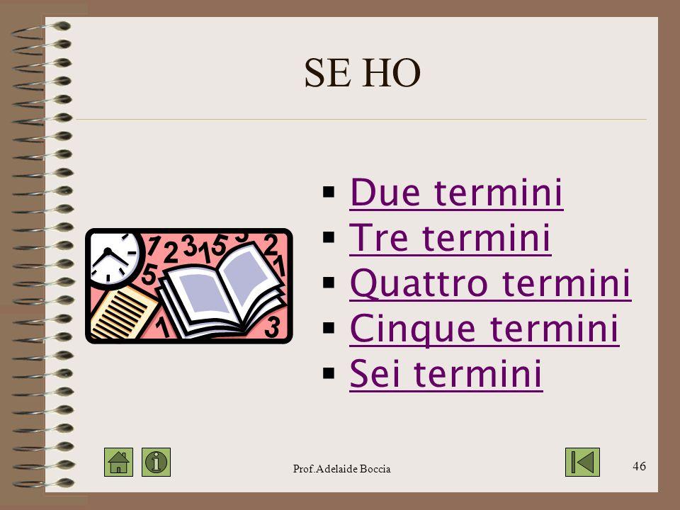 SE HO Due termini Tre termini Quattro termini Cinque termini
