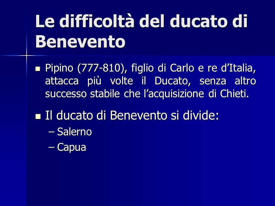 Le difficoltà del ducato di Benevento
