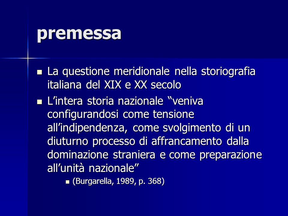 premessa La questione meridionale nella storiografia italiana del XIX e XX secolo.