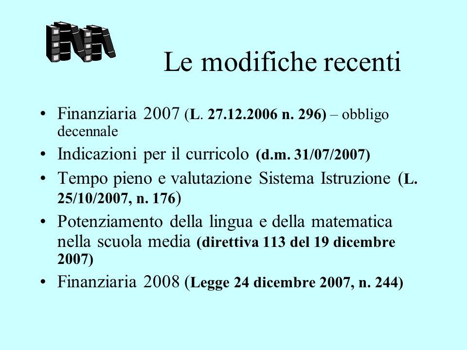 Le modifiche recenti Finanziaria 2007 (L. 27.12.2006 n. 296) – obbligo decennale. Indicazioni per il curricolo (d.m. 31/07/2007)