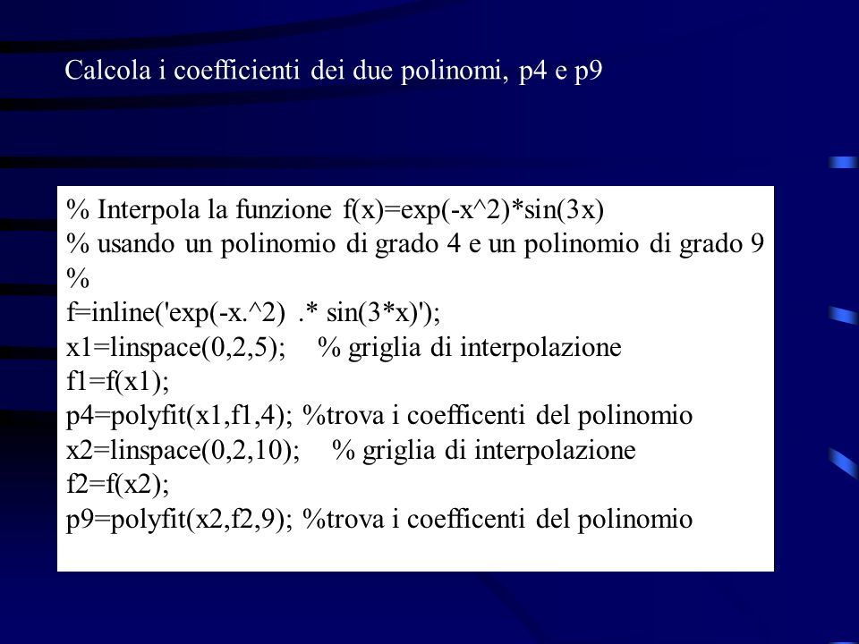 Calcola i coefficienti dei due polinomi, p4 e p9
