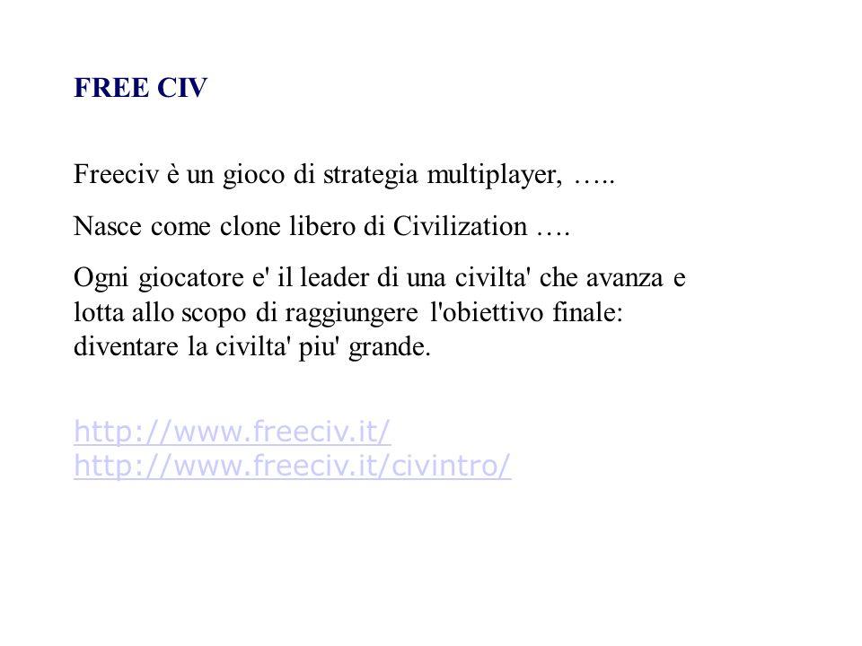 FREE CIVFreeciv è un gioco di strategia multiplayer, ….. Nasce come clone libero di Civilization ….