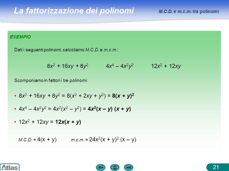 8x2 + 16xy + 8y2 = 8(x2 + 2xy + y2) = 8(x + y)2