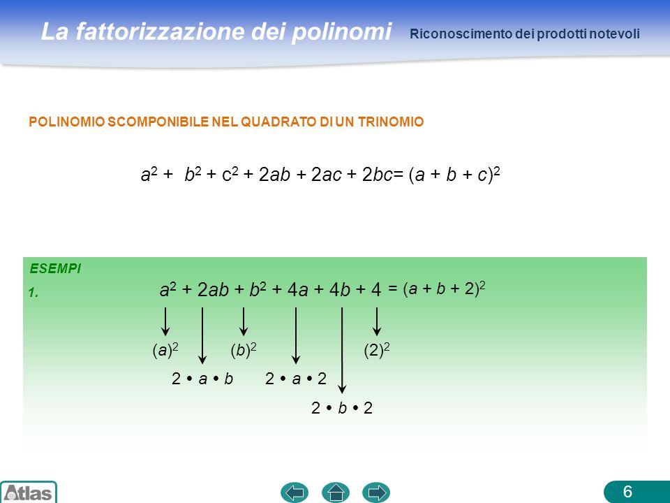 a2 + b2 + c2 + 2ab + 2ac + 2bc= (a + b + c)2