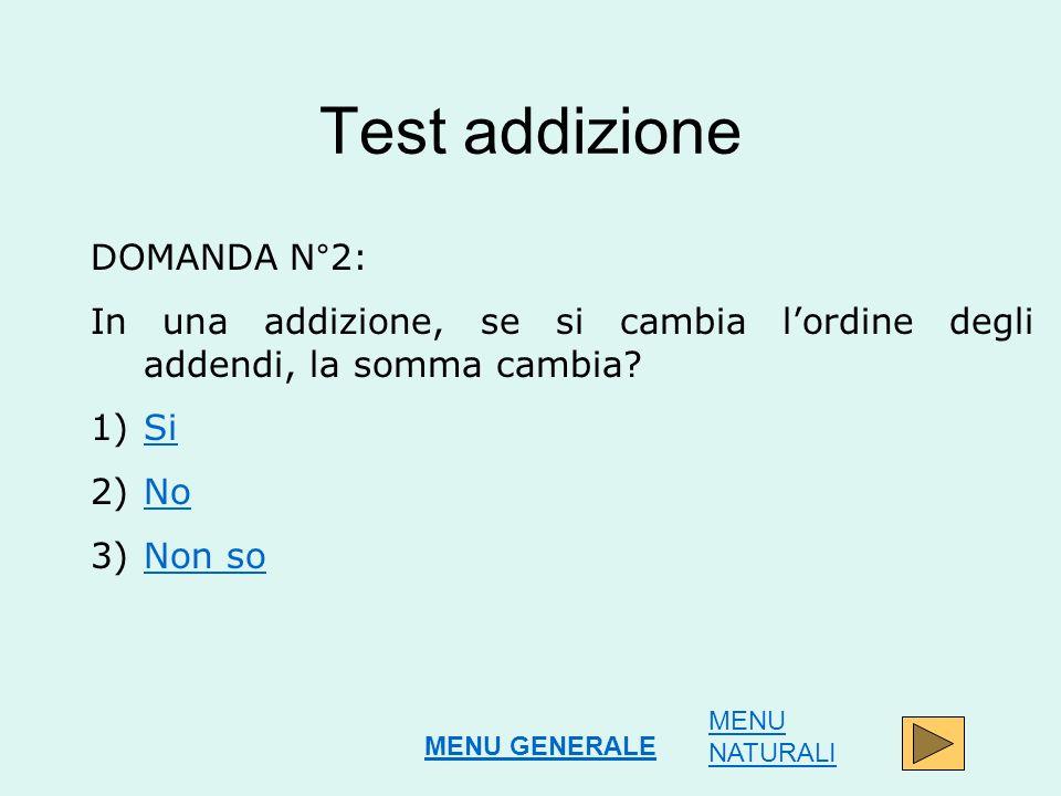 Test addizione DOMANDA N°2: