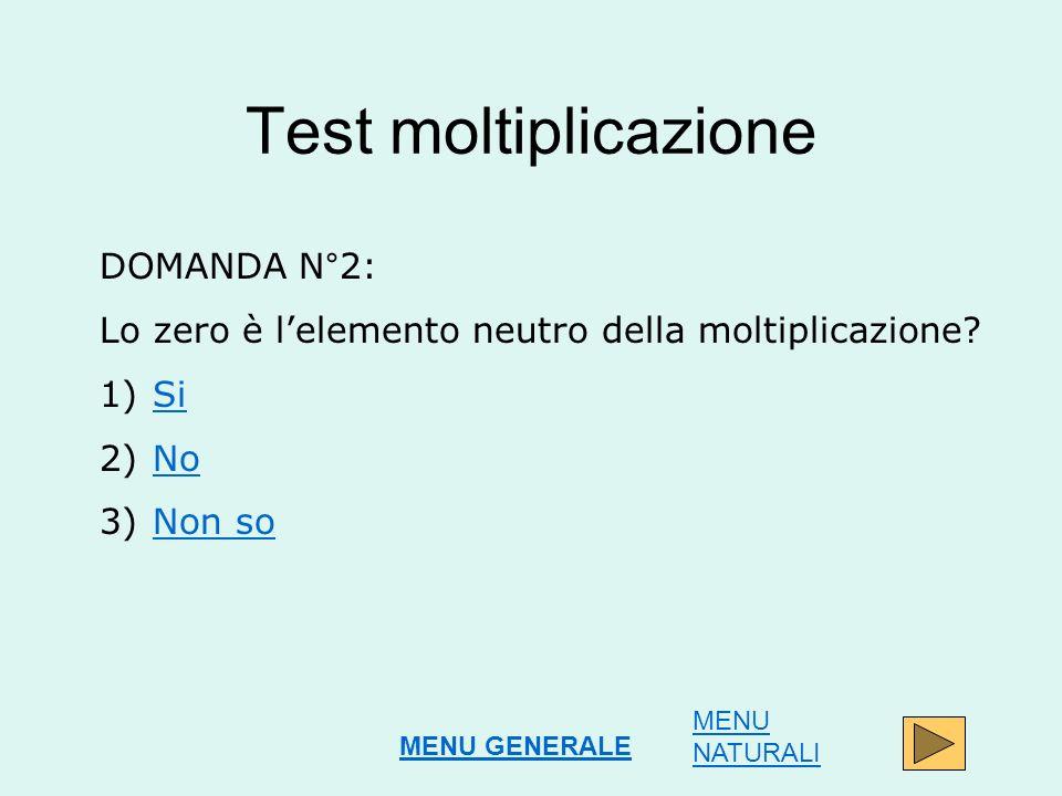 Test moltiplicazione DOMANDA N°2: