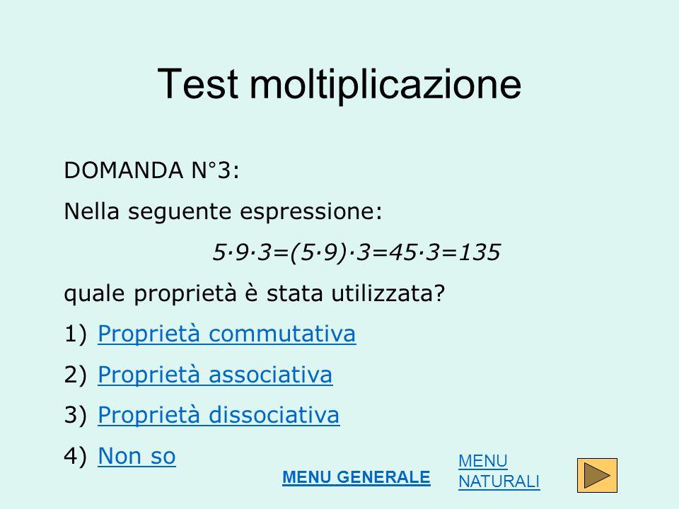 Test moltiplicazione DOMANDA N°3: Nella seguente espressione: