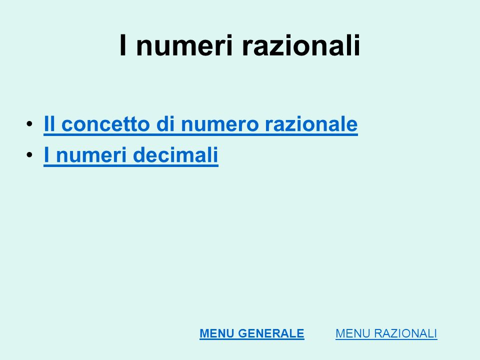 I numeri razionali Il concetto di numero razionale I numeri decimali