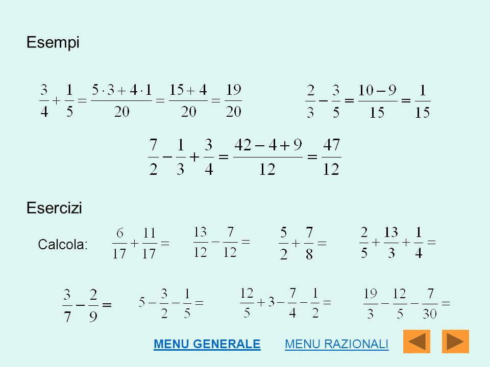 Esempi Esercizi Calcola: MENU GENERALE MENU RAZIONALI