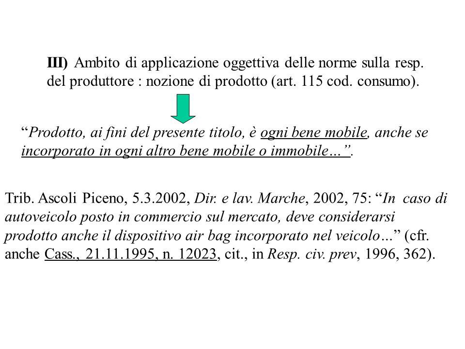 III) Ambito di applicazione oggettiva delle norme sulla resp.