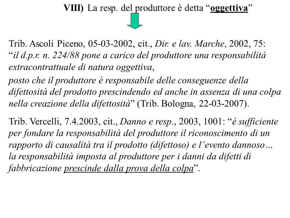 VIII) La resp. del produttore è detta oggettiva