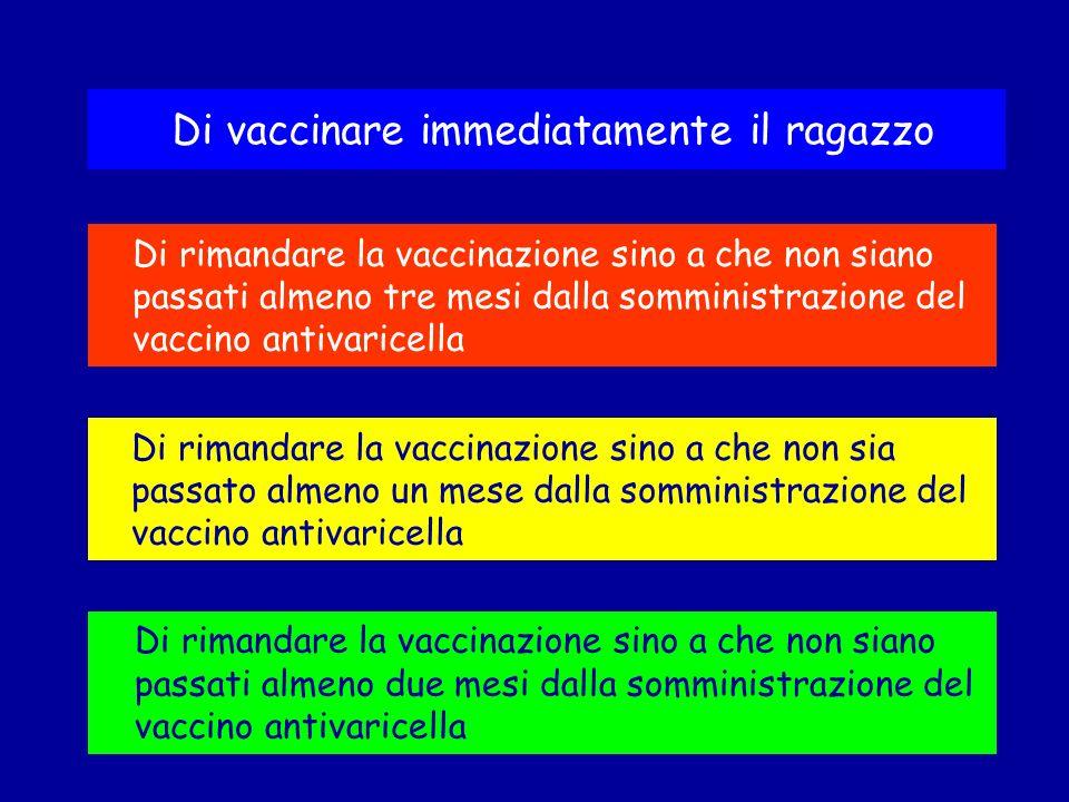 Di vaccinare immediatamente il ragazzo
