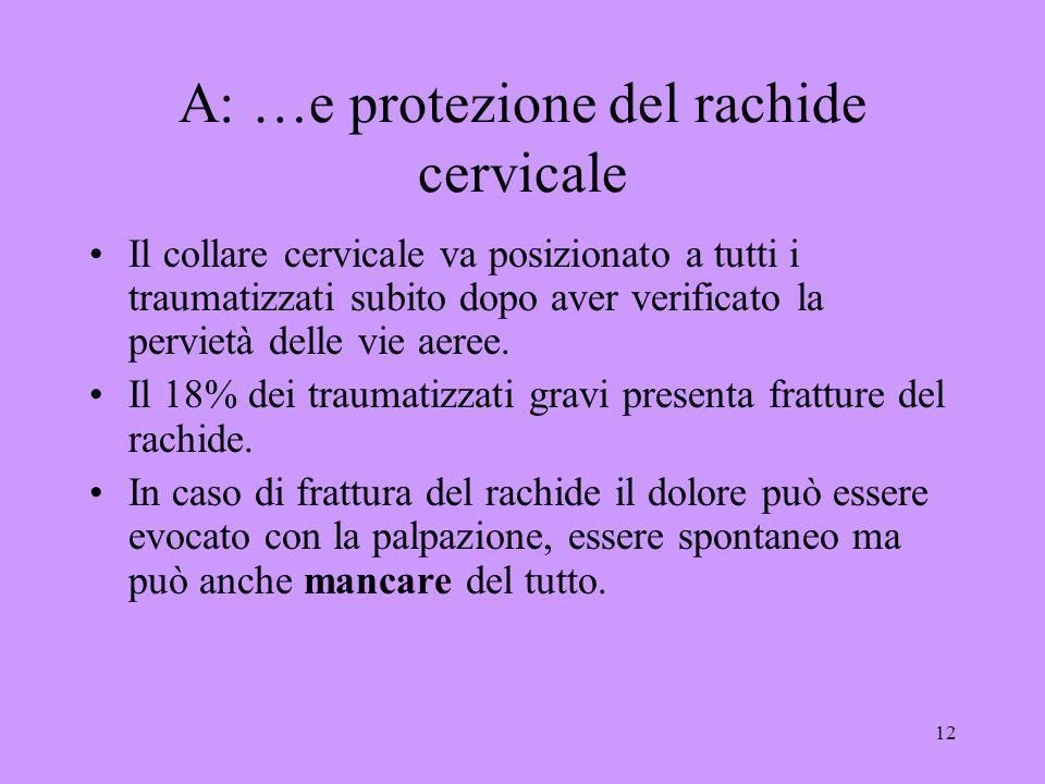 A: …e protezione del rachide cervicale
