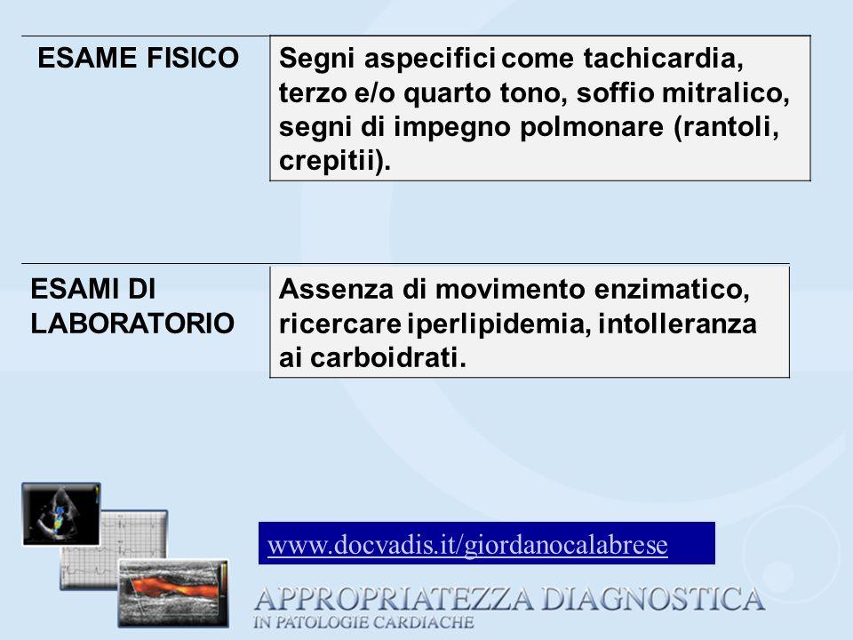 ESAME FISICO Segni aspecifici come tachicardia, terzo e/o quarto tono, soffio mitralico, segni di impegno polmonare (rantoli, crepitii).