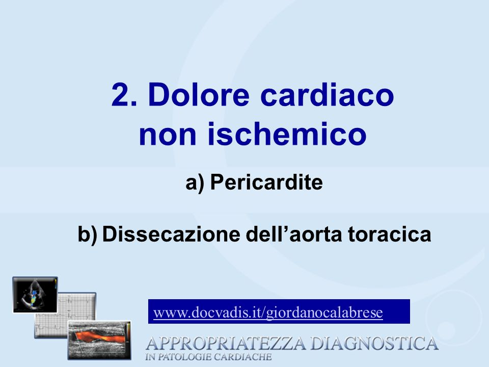 2. Dolore cardiaco non ischemico Dissecazione dell'aorta toracica