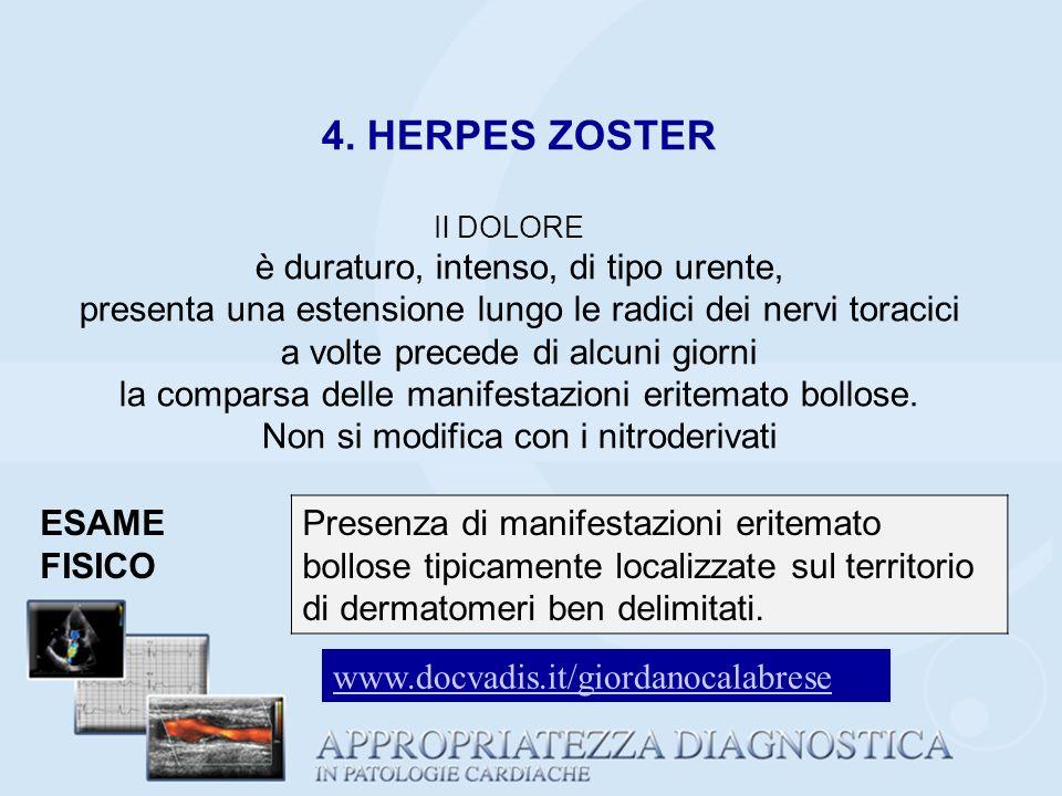 4. HERPES ZOSTER è duraturo, intenso, di tipo urente,