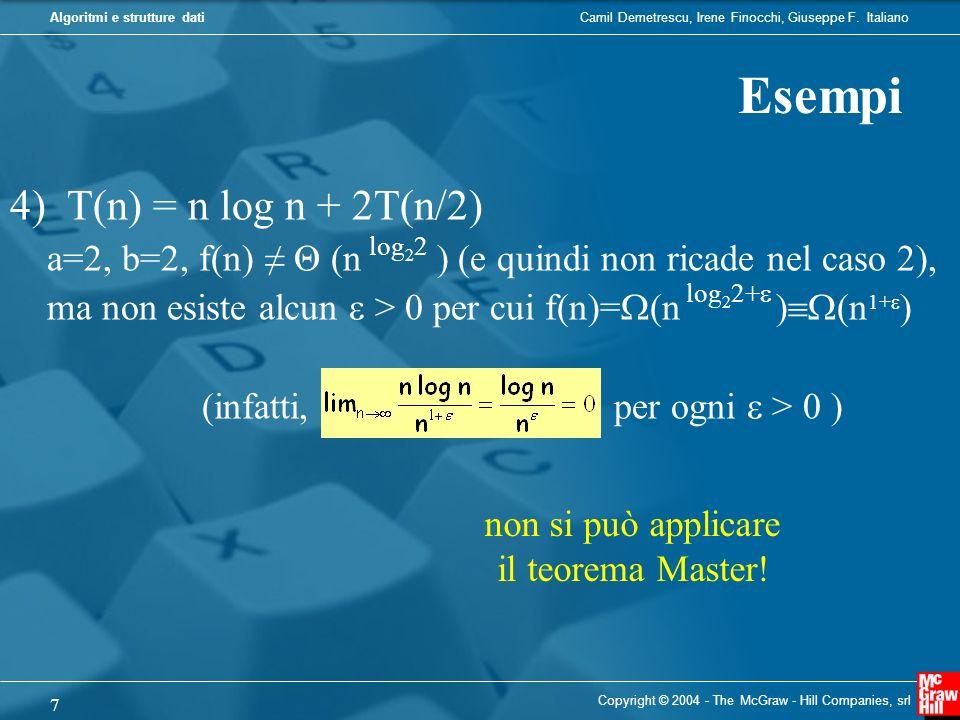 Esempi 4) T(n) = n log n + 2T(n/2)
