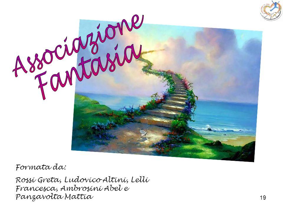 Associazione Fantasia Formata da: