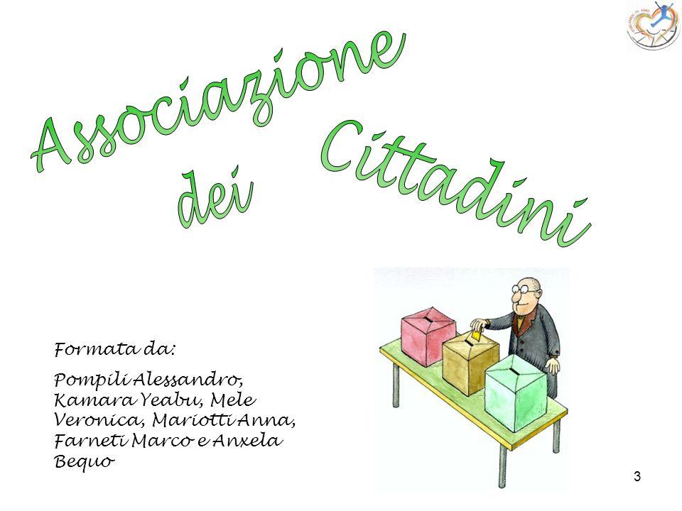 Associazione Cittadini dei Formata da: