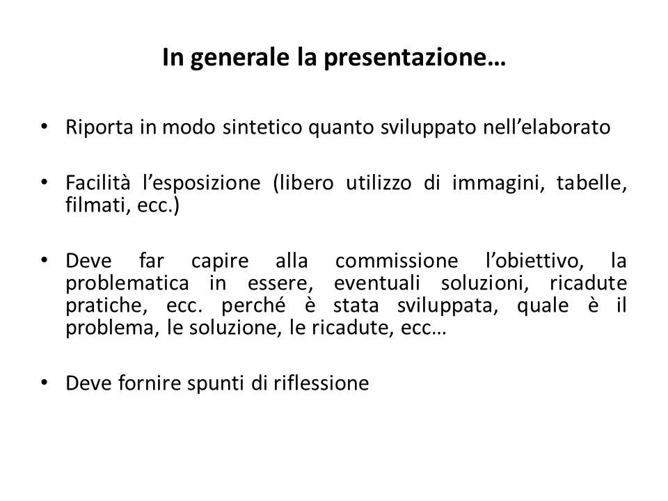 In generale la presentazione…