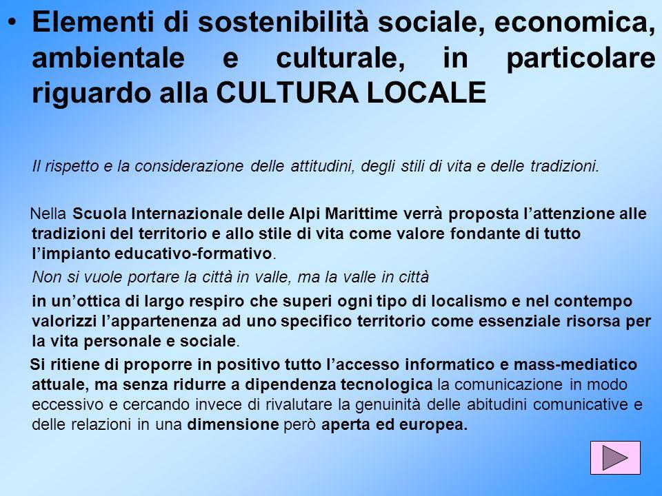 Elementi di sostenibilità sociale, economica, ambientale e culturale, in particolare riguardo alla CULTURA LOCALE