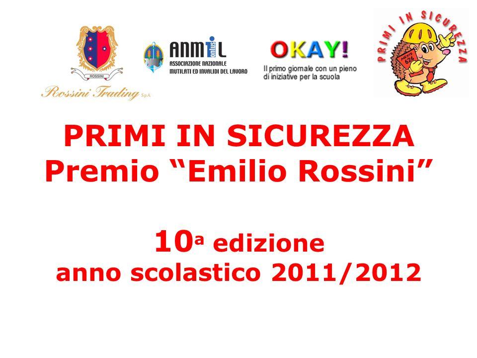 PRIMI IN SICUREZZA Premio Emilio Rossini 10a edizione anno scolastico 2011/2012