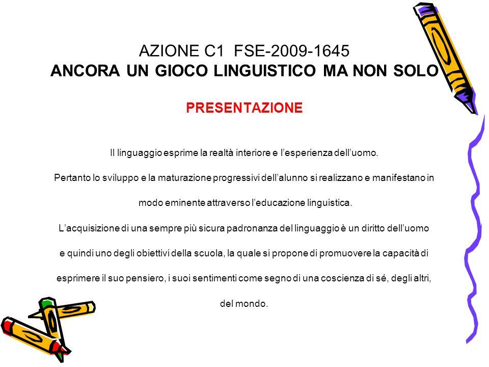 AZIONE C1 FSE-2009-1645 ANCORA UN GIOCO LINGUISTICO MA NON SOLO PRESENTAZIONE